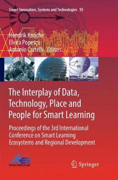 The Interplay of Data, Technology, Place and People for Smart Learning - Hendrik Knoche