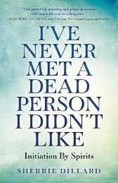 I've Never Met A Dead Person I Didn't Like - Sherrie Dillard