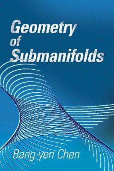Geometry of Submanifolds - Bang-yen Chen