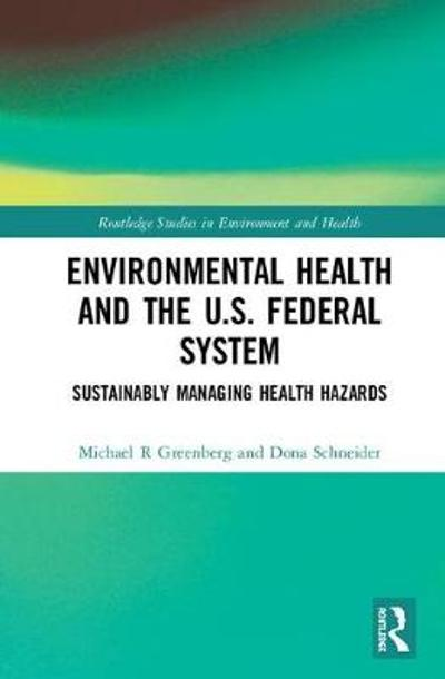 Environmental Health and the U.S. Federal System - Michael R Greenberg