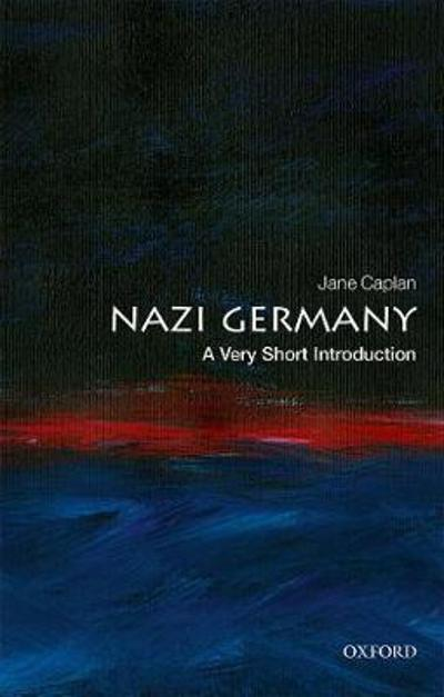 Nazi Germany: A Very Short Introduction - Jane Caplan