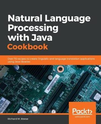 Natural Language Processing with Java Cookbook - Richard M. Reese