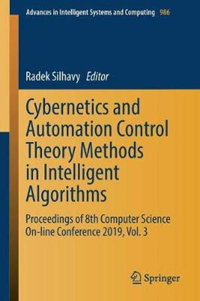 Cybernetics and Automation Control Theory Methods in Intelligent Algorithms - Radek Silhavy