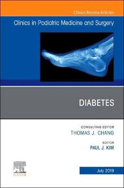 Diabetes, An Issue of Clinics in Podiatric Medicine and Surgery - Kim