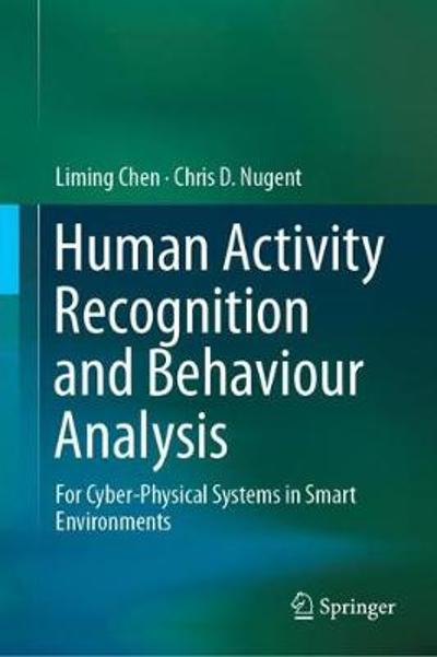 Human Activity Recognition and Behaviour Analysis - Liming Chen