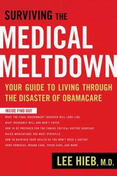 Surviving the Medical Meltdown - Lee Hieb