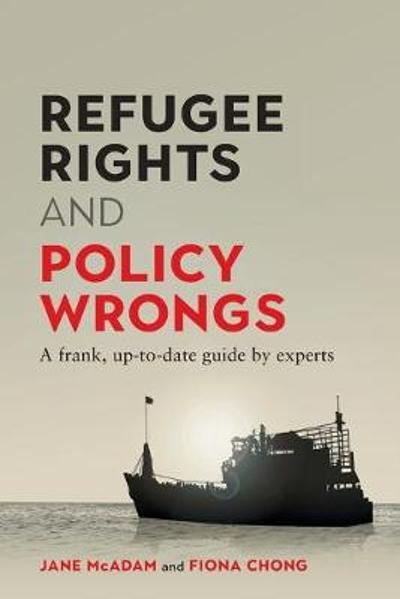 Refugee Rights and Policy Wrongs - Jane McAdam