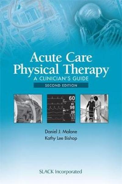 Acute Care Physical Therapy - Daniel J. Malone
