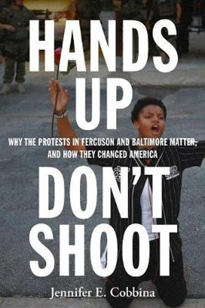 Hands Up, Don't Shoot - Jennifer E. Cobbina