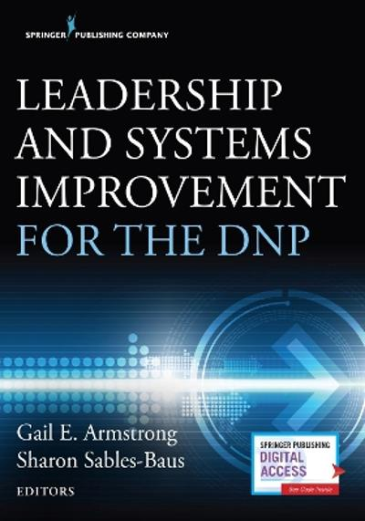 Leadership and Systems Improvement for the DNP - Gail E. Armstrong