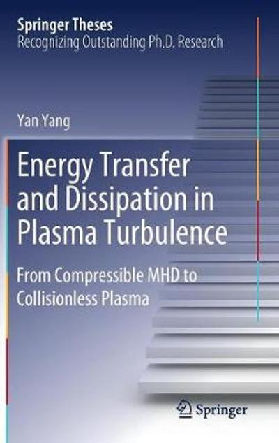 Energy Transfer and Dissipation in Plasma Turbulence - Yan Yang