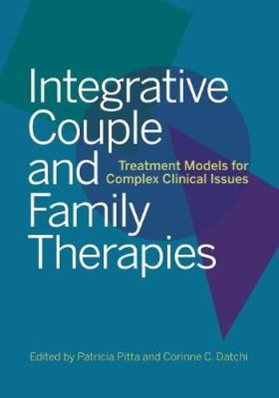 Integrative Couple and Family Therapies - Patricia J. Pitta