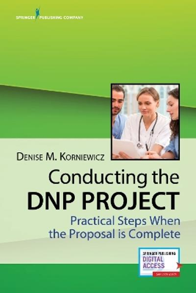 Conducting the DNP Project - Denise M. Korniewicz