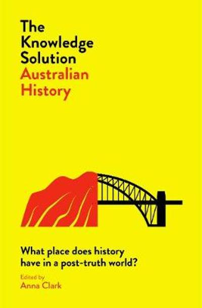The Knowledge Solution: Australian History - Anna Clark