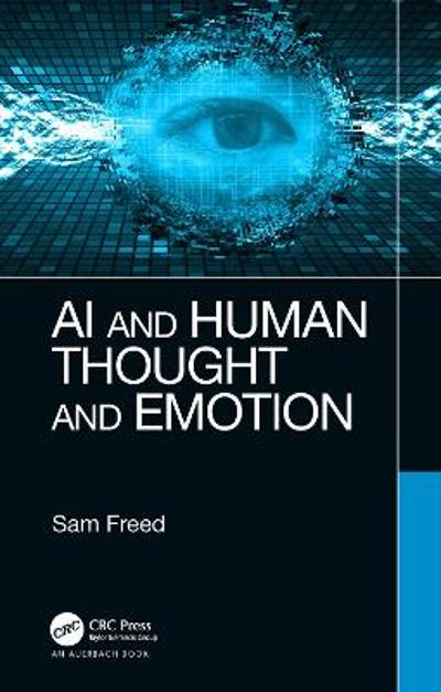 AI and Human Thought and Emotion - Sam Freed