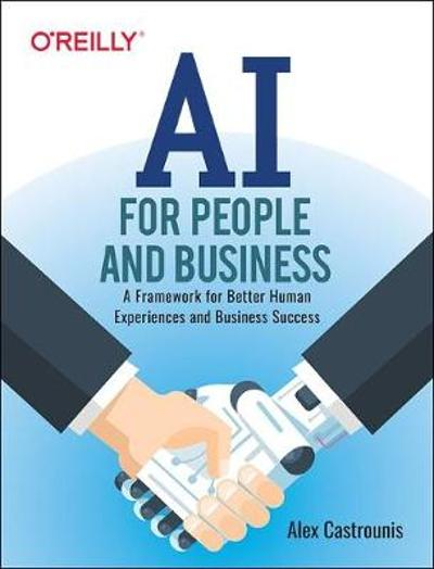 AI for People and Business - Alex Castrounis