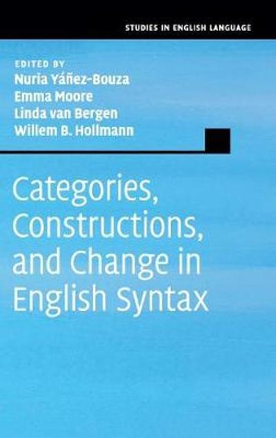 Categories, Constructions, and Change in English Syntax - Nuria Yanez-Bouza