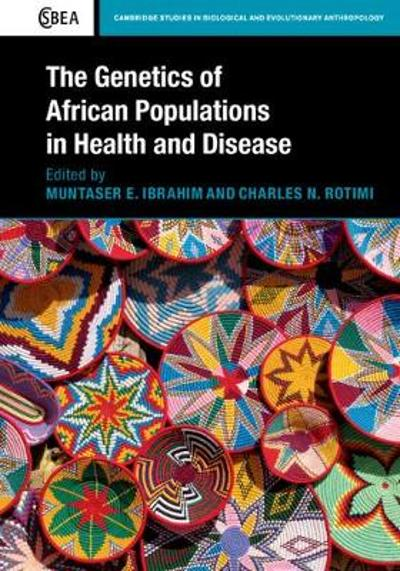 The Genetics of African Populations in Health and Disease - Muntaser E. Ibrahim
