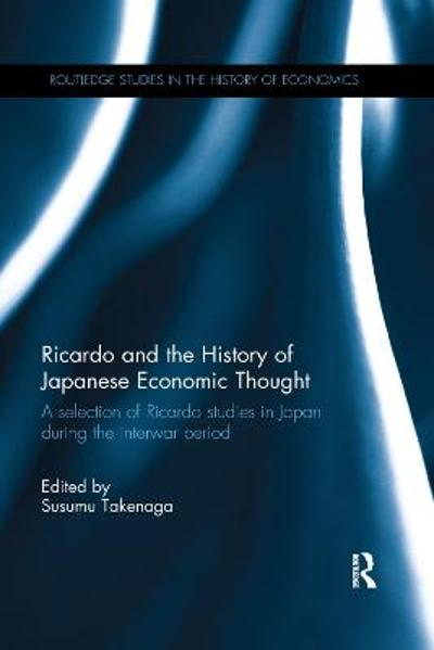Ricardo and the History of Japanese Economic Thought - Susumu Takenaga