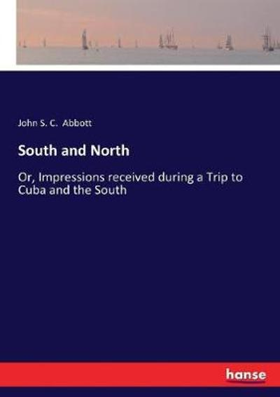 South and North - John S C Abbott
