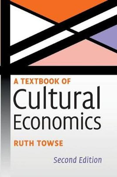 A Textbook of Cultural Economics - Ruth Towse