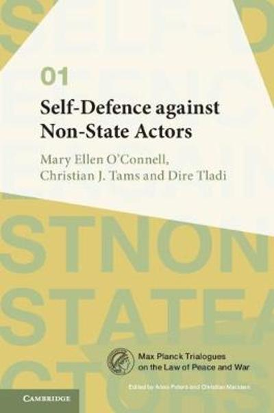 Self-Defence against Non-State Actors: Volume 1 - Mary Ellen O'Connell