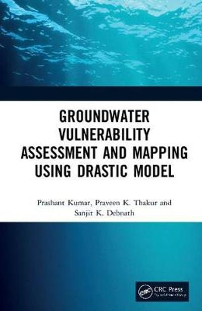 Groundwater Vulnerability Assessment and Mapping using DRASTIC Model - Prashant Kumar
