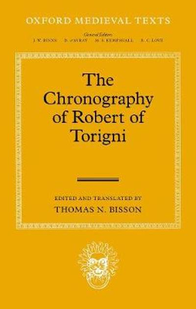 The Chronography of Robert of Torigni - Thomas N. Bisson