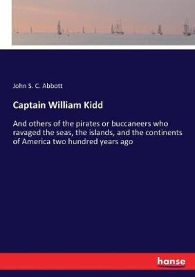 Captain William Kidd - John S C Abbott