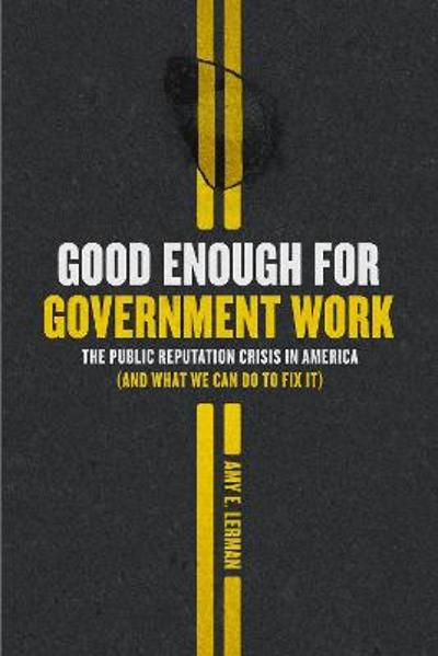 Good Enough for Government Work - Amy E. Lerman