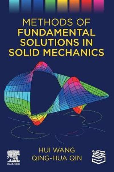 Methods of Fundamental Solutions in Solid Mechanics - Hui Wang