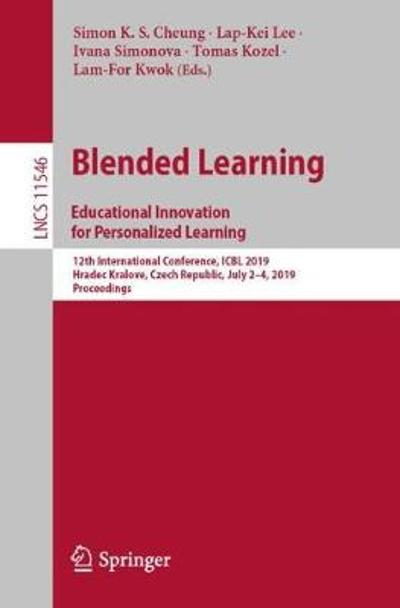 Blended Learning: Educational Innovation for Personalized Learning - Simon K. S. Cheung
