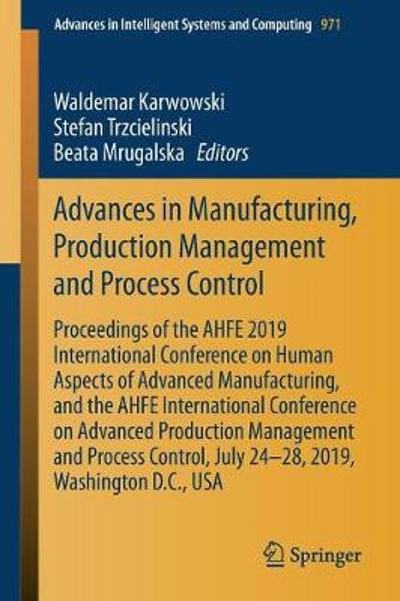 Advances in Manufacturing, Production Management and Process Control - Waldemar Karwowski