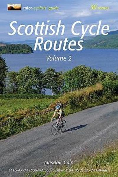 Scottish Cycle Routes Volume 2 - Alasdair Cain
