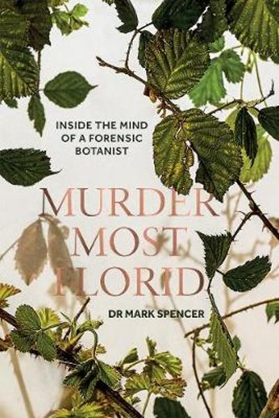 Murder Most Florid - Dr. Mark A. Spencer