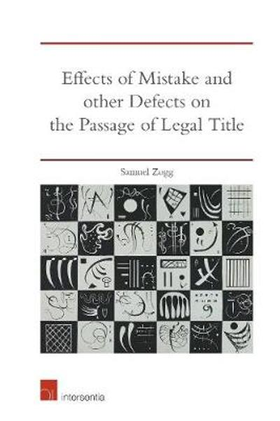 Effects of Mistake and Other Defects on the Passage of Legal Title - Samuel Zogg