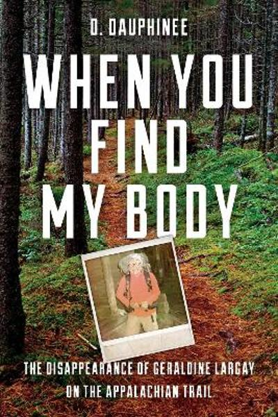 When You Find My Body - D. Dauphinee