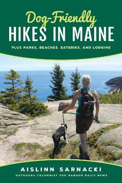 Dog-Friendly Hikes in Maine - Aislinn Sarnacki