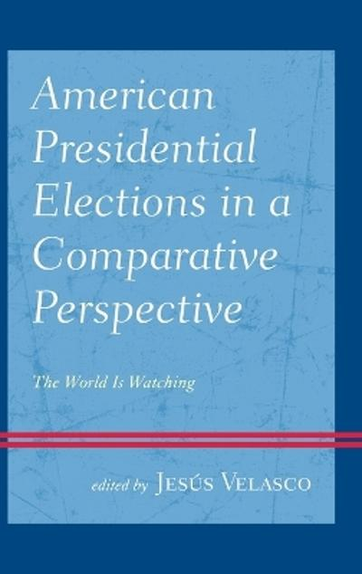 American Presidential Elections in a Comparative Perspective - Jesus Velasco