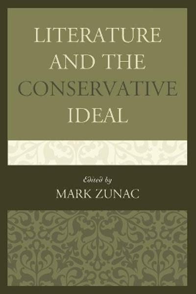 Literature and the Conservative Ideal - Mark Zunac