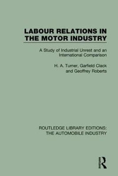 Labour Relations in the Motor Industry - H. A. Turner