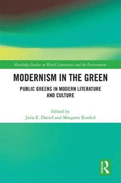 Modernism in the Green - Julia E. Daniel