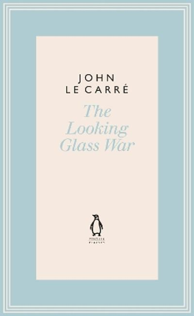 The Looking Glass War - John le Carre