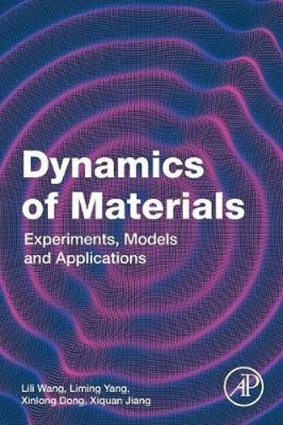 Dynamics of Materials - Lili Wang