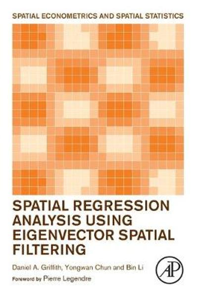 Spatial Regression Analysis Using Eigenvector Spatial Filtering - Daniel A. Griffith