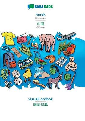 Babadada, Norsk - Chinese (in Chinese Script), Visuell Ordbok - Visual Dictionary (in Chinese Script) - Babadada Gmbh