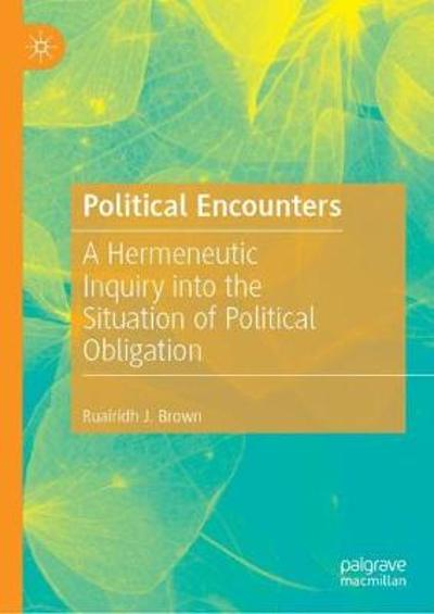 Political Encounters - Ruairidh J. Brown
