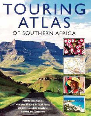 Touring Atlas of Southern Africa - Alan Mountain