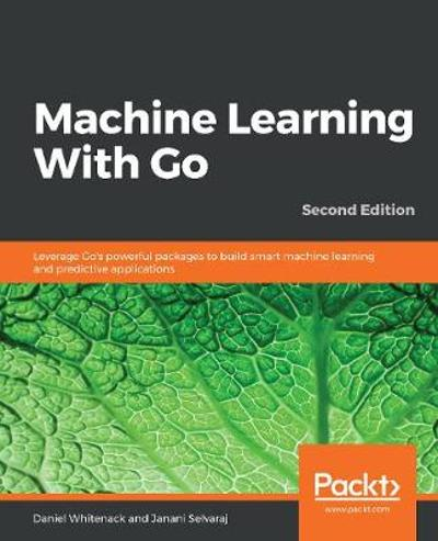 Machine Learning With Go - Daniel Whitenack