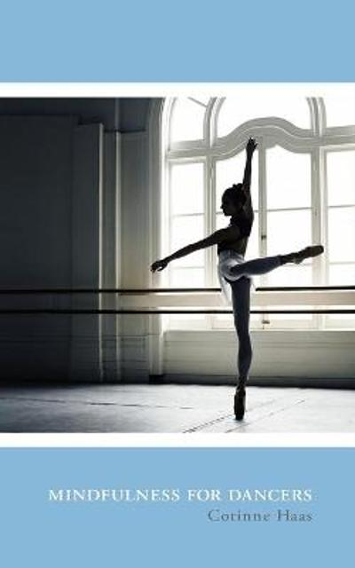 Mindfulness for Dancers - Corinne Haas